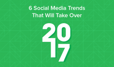 6 Social Media Trends That Will Take Over 2017